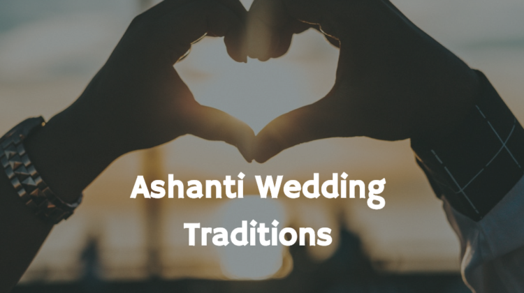 Ashanti Wedding Traditions – 9 Interesting Facts