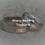 Ghana Wedding Traditions – 6 Customs That Are Still Practised Today