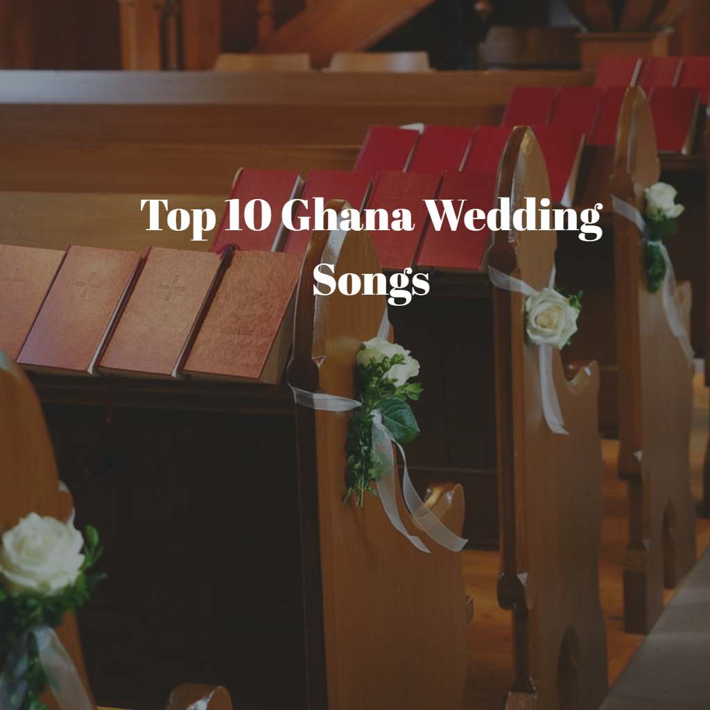 Top 10 Ghana Wedding Songs Ghana Wedding